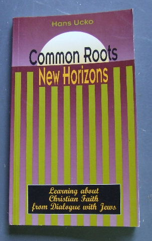 Image for Common Roots, New Horizons: Learning About Christian Faith from Dialogue with Jesus.
