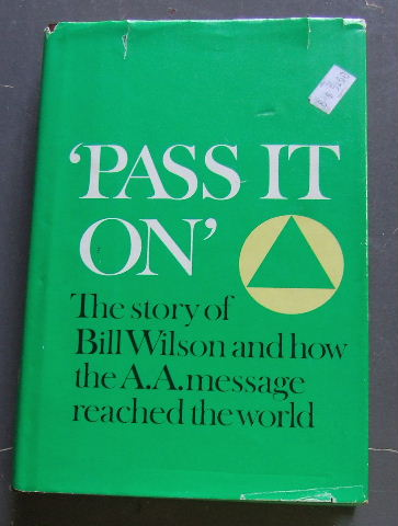 Image for 'Pass it On' The Story of Bill Wilson and how the A. A. message reached the world.