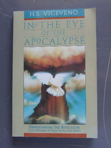 Image for In the Eye of the Apocalypse: Understanding the Revelation, God's Message of Hope for the End Times.