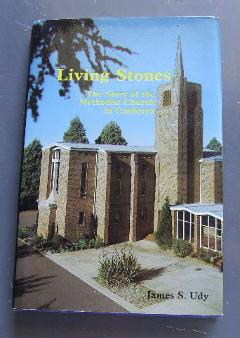 Image for Living stones: The story of the Methodist Church in Canberra.