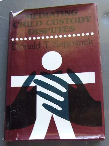 Image for Mediating Child Custody Disputes (Jossey Bass Social and Behavioral Science Series).