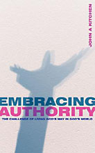 Image for Embracing Authority: The Challenge of Living God's Way in God's World.