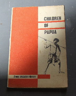Image for Children Of Papua. A true story of the children of the coast and islands of South-East Papua.