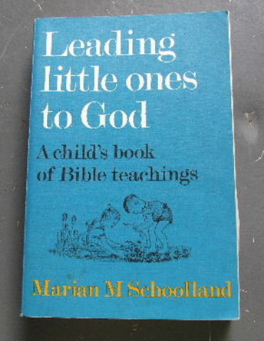 Image for Leading Little Ones to God ..A Child's Book of Bible Teachings  A Child's Book of Bible Teaching
