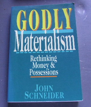 Image for Godly Materialism: Rethinking Money & Possessions.