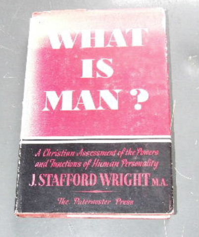 Image for What Is Man?  A Christian Assessment of the Powers and Functions of Human Personality