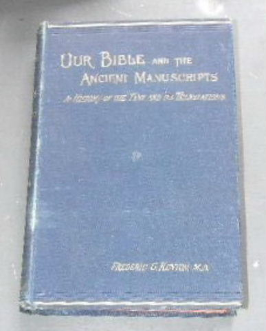 Image for Our Bible And The Ancient Manuscripts: Being A History Of The Text And Its Translations.