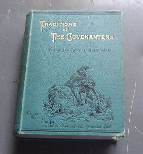 Image for Traditions of the Covenanters or Gleanings Among the Mountains.