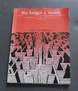 Image for No Longer A Victim  A woman comes to terms with her abused childhood