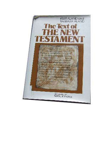 Image for The text of the New Testament: An introduction to the critical editions and to the theory and practice of modern textual criticism  Translated by Erroll F Rhodes