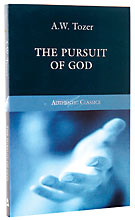 Image for The Pursuit of God (Authentic Classics).