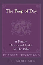 Image for The Peep Of The Day  A Family Devotional Guide to the Bible