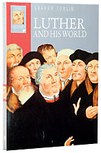 Image for Luther and His World (Lion Histories).