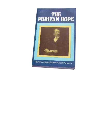 Image for The Puritan Hope  A Study in Revival and the Interpretation of Prophecy
