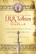 Image for The J. R. R. Tolkien Handbook: A Concise Guide to His Life, Writings, and World of Middle-Earth.