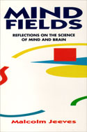 Image for Mind Fields: Reflections on the Science of Mind and Brain.