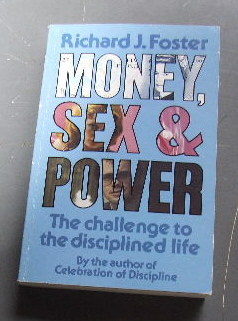 Image for Money, Sex and Power  The Challenge to the Disciplined Life