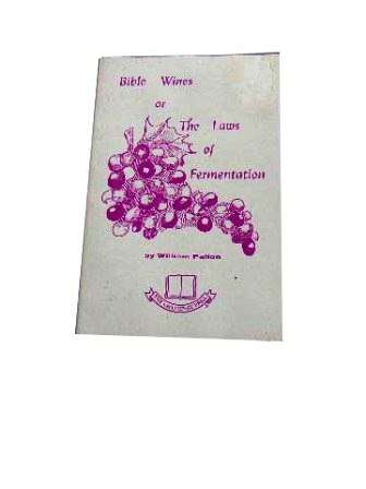 Image for Bible Wines or The Laws of Fermentation.