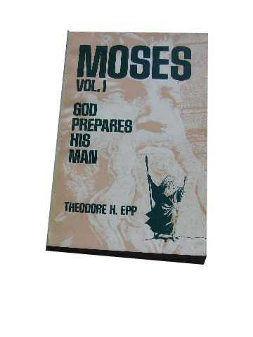 Image for Moses Vol 1 Moses' God Prepares His Man.