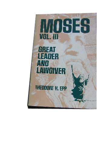 Image for Moses Vol 3 Moses' Great Leader and Lawgiver.