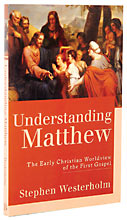 Image for Understanding Matthew: The Early Christian Worldview of the First Gospel.