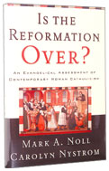 Image for Is the Reformation Over?: An Evangelical Assessment of Contemporary Roman Catholicism.