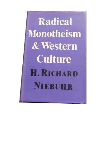 Image for Radical Monotheism and Western Culture: With Supplementary Essays.