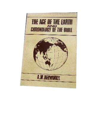 Image for The Age of the Earth and the Chronology of the Bible.