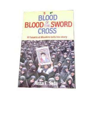 Image for Blood of the Sword - Blood of the Cross.