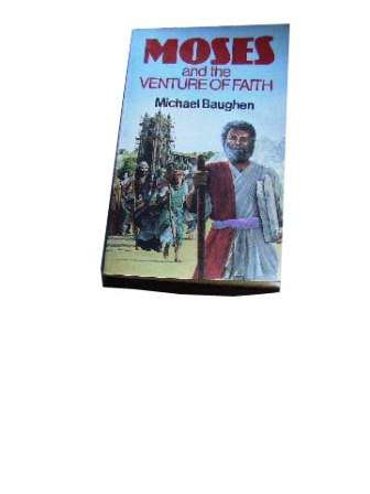 Image for Moses and the Venture of Faith.