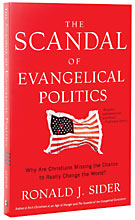 Image for The Scandal of Evangelical Politics: Why are Christians Missing the Chance to Really Change the World?