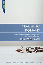 Image for Teaching Romans Volume 2: Unlocking Romans 9 - 16 for the Bible teacher (The Teaching Series).