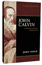 Image for John Calvin and His Passion for the Majesty of God.