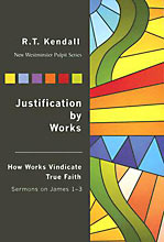 Image for Justification by Works: How Works Vindicate True Faith. Sermons on James 1 - 3  (New Westiminster Pulpit)