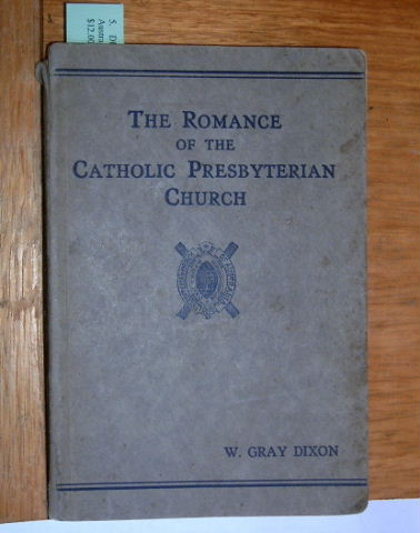 Image for The Romance of the Catholic Presbyterian Church.