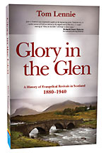Image for Glory In The Glen  A History of Evangelical Revivals in Scotland 1880 - 1940