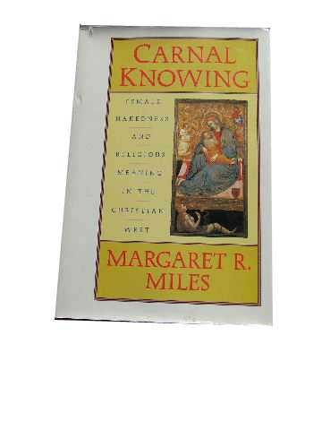 Image for Carnal Knowing : Female Nakedness and Religious Meaning in the Christian West.