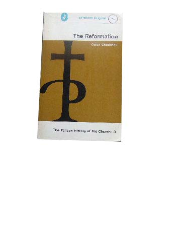 Image for The Reformation  Pelican History of the Church Volume 3