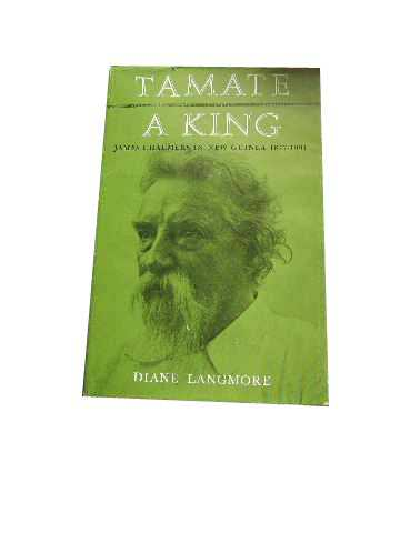 Image for Tamate - a King. James Chalmers in New Guinea 1877-1901.