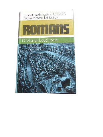 Image for Romans: 3:20 - 4:25. Atonement and Justification.