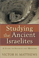 Image for Studying the Ancient Israelites  A Guide to Sources and Methods