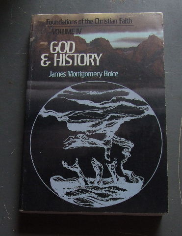 Image for God & History  Foundations of the Christian Faith Volume 4