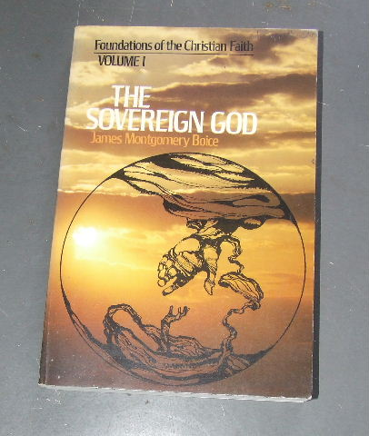 Image for The Sovereign God  Foundations of the Christian Faith Volume 1