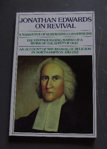 Image for On Revival  A Narrative of Suprising Conversions, The Distinguishing Marks of the Spirit of God, An Account of the Revival of Religion in Northampton 1740 - 42