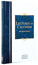 Image for Lectures on Calvinism  Six Lectures Delivered at Princeton University, 1898 Under the Auspices of the L. P. Stone Foundation