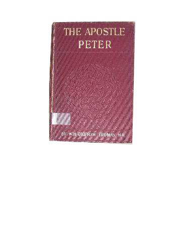 Image for The Apostle Peter  Outline Studies in his Life, Character and Writings