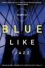 Image for Blue Like Jazz  Nonreligious Thoughts on Christian Spirituality