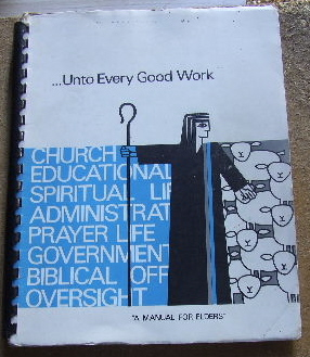 Image for ... Unto Every Good Work: A Manual for Elders.
