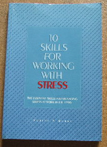 Image for 10 Skills for Working With Stress  The Essential Skills for Managing Stress at Work in the 1990s