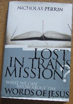 Image for Lost in Transmission  What we can know about the Words of Jesus